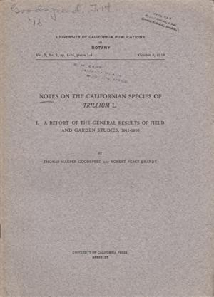 Notes on the Californian Species of Trillium L. I. A Report of the General Results of Field and ...