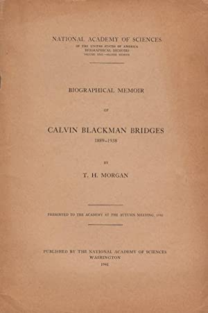 Biographical Memoir of Calvin Blackman Bridges 1889-1938: Morgan, T.H.
