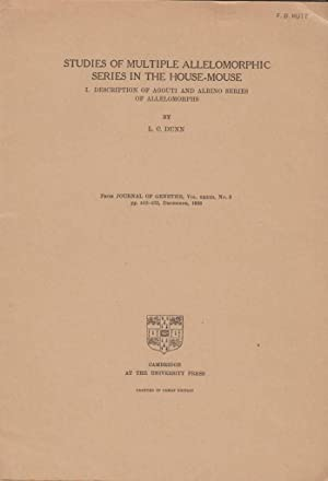Studies of Multiple Allelomorphic Series in the House-Mouse: Dunn, L.C.