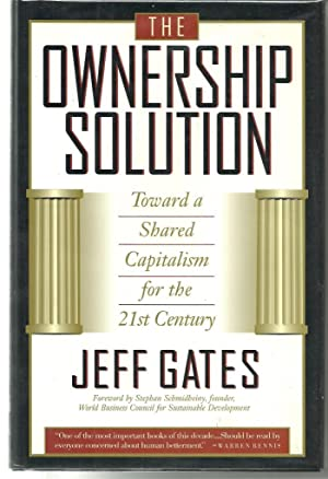 The Ownership Solution: Toward A Shared Capitalism For The Twenty-first Century: Gates, Jeff