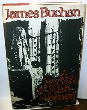 A Parish of Rich Women: Buchan, James