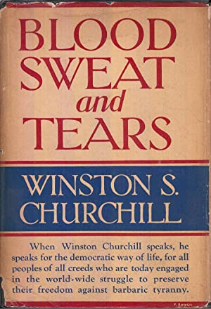 Blood Sweat and Tears: Churchill, Winston