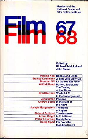 Film 67/68: An Anthology by the National: Schickel, Richard; John