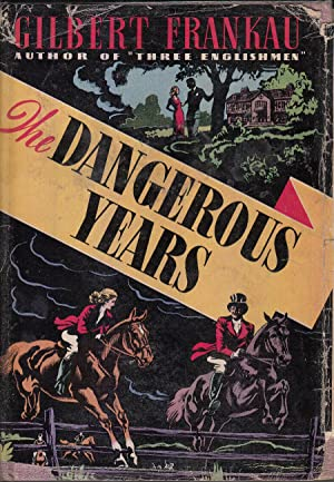 The Dangerous Years: Frankau, Gilbert