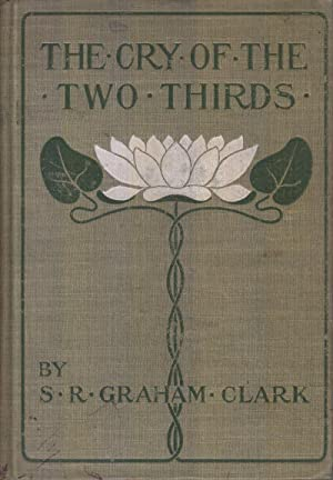 The Cry of the Two Thirds: Clark, S. R. Graham