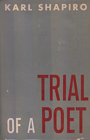 Trial of a Poet: and other Poems: Shapiro, Karl