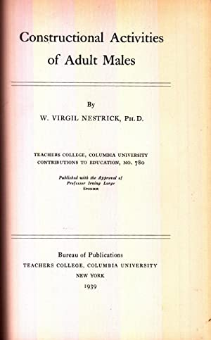 Constructional Activities of Adult Males: Nestrick, W. Virgil