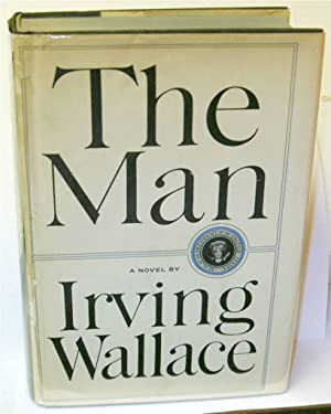 The man, a novel: Wallace, Irving