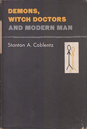 Demons, Witch Doctors and Modern Man: Coblentz, Stanton
