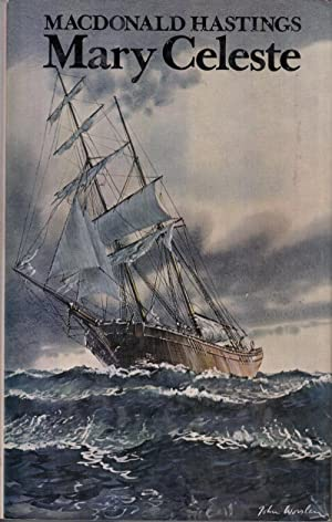 Mary Celeste: A Centenary Record: Hastings, MacDonald