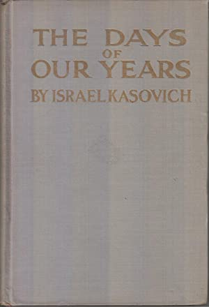 The Days of Our Years: Kasovich, Israel