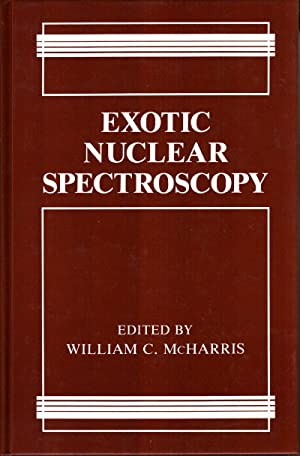 Exotic Nuclear Spectroscopy: McHarris, William C.