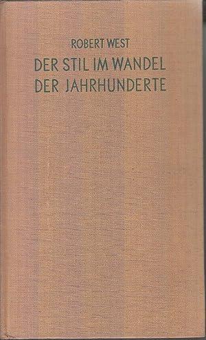 Der Stil Im Wandel Der Jahrhunderte Vol. II: West, Robert