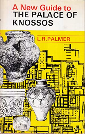 A New Guide to the Palace of Knossos: Palmer, Leonard R.