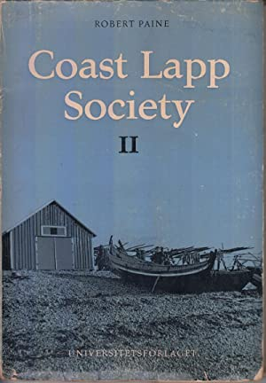 Coast Lapp Society II: A Study of Economic Development and Social Values: Paine, Robert