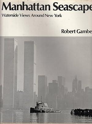Manhattan Seascape: Waterside Views Around New York: Gambee, Robert