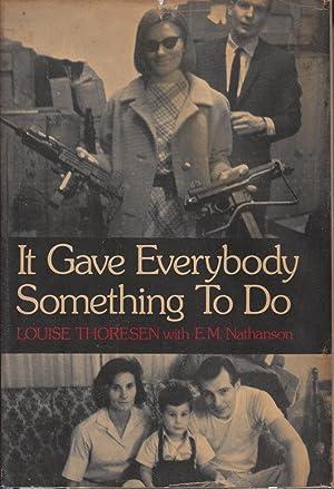 It Gave Everybody Something to Do,: Thoresen, Louise; Nathanson,