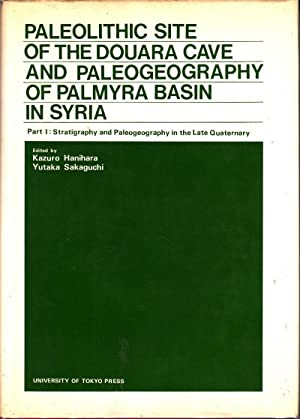 Paleolithic Site of the Douara Cave and Paleogeography of the Palmyra Basin in Syria: Pt. 1: ...