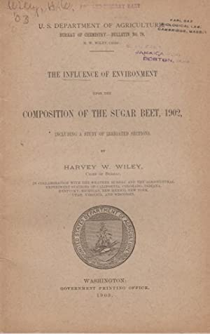 The Influence of Environment upon the Composition of the Sugar Beet, 1902: Wiley, Harvey W.