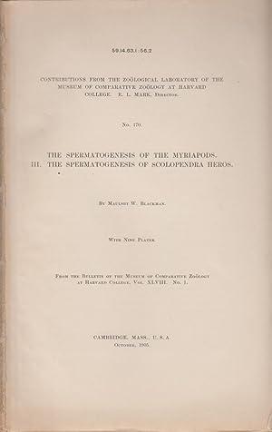 The Spermatogenesis of the Myriapods. III. The Spermatogenesis of Scolopendra Heros: Blackman, ...