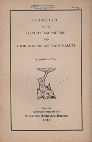 Cestode Cysts in the Flesh of Marine Fish and their Bearing on Food Values: Linton, Edwin