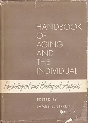 Handbook of Aging and the Individual: Psychological and Biological Aspects: Birren, James E.