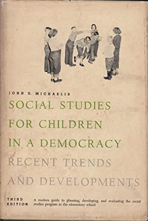 Social Studies for Children in a Democracy: Recent Trends and Developments: Michaelis, John U.