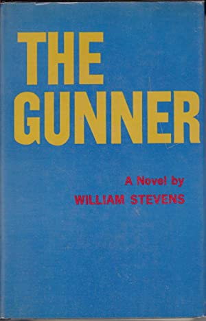The Gunner: Stevens, William