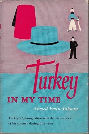 Turkey in My Time: Yalman, Ahmed Emin