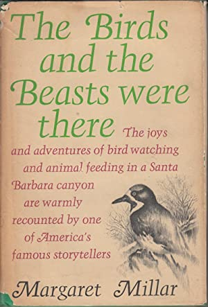 The Birds and the Beasts Were There: Millar, Margaret