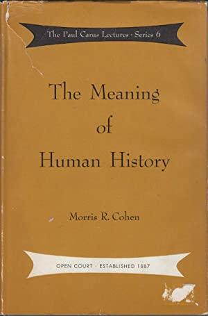 The Meaning of Human History: Cohen, Morris