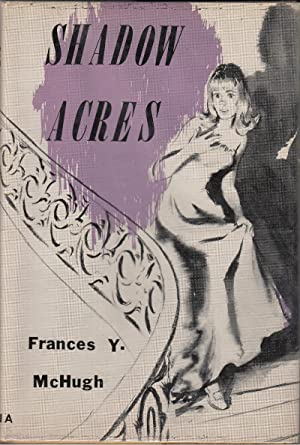 Shadow Acres: McHugh, Frances Y.