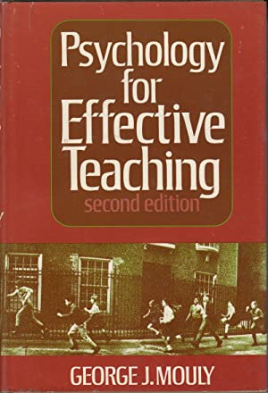 Psychology for Effective Teaching: Mouly, George J.