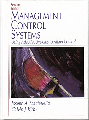 Management Control Systems: Using Adaptive Systems to: Maciariello, Joseph; Kirby,