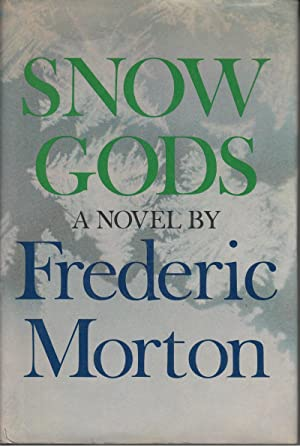 Snow Gods: Morton, Frederic