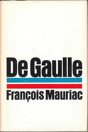 De Gaulle: Mauriac, Francois