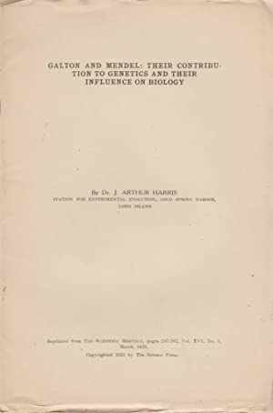 Galton and Mendel: Their Contribution to Genetics and their Influence on Biology: Harris, J. Arthur