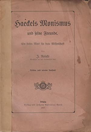 Schaedels Monismus und Feine Freunde. Ein Freies Wort fur Freie Wissenschaft: Reinfe, J.