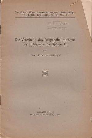 Die Vererbung des Raupendimorphismus von Chaerocampa elpenor L.: Federley, Harry