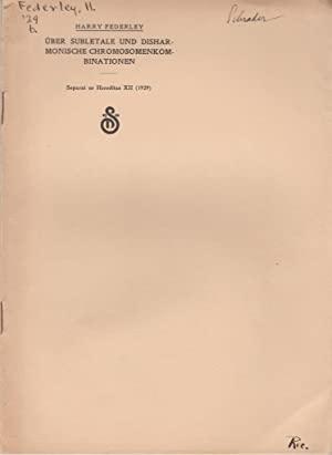 Uber Subletale und Disharmonische Chromosomenkombinationen: Federley, Harry
