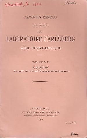 Successive Mutations in Nadsonia Richteri Kostka: Skovsted, A.