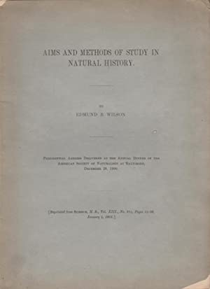 Aims and Methods of Study in Natural History: Wilson, Edmund B.