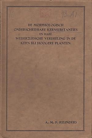De Morphologisch Onderscheidbare Kernsubstanties en Hare Wederzijdsche Verdeeling in de Kern Bij ...
