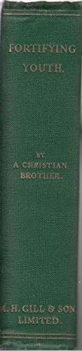 Fortifying Youth or Religion in Intellect and Will: Brother, A Christian