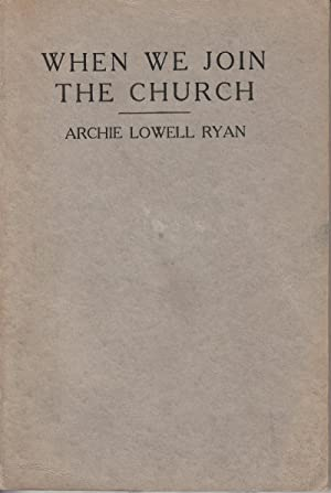 When We Join the Church: Ryan, Archie Lowell; Betts, George Herbert