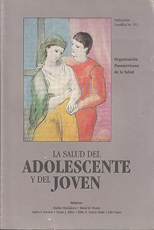 La Salud del Adolescente y del Joven: Maddaleno, Matilde; Munist, Mabel; Serrano, Carlos; Silber, ...