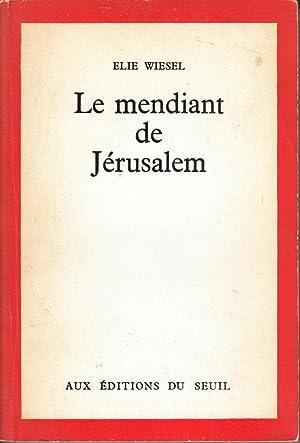 Le mendiant de Jerusalem: Wiesel, Elie