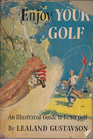 Enjoy Your Golf: Gustavson, Lealand