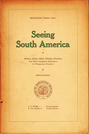 Seeing South America: Routes, Rates, Cities, Climate, Wonders: Reid, William