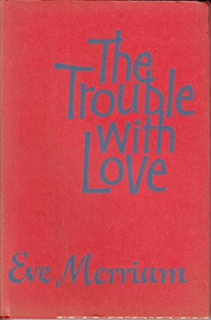 The Trouble With Love: Merriam, Eve